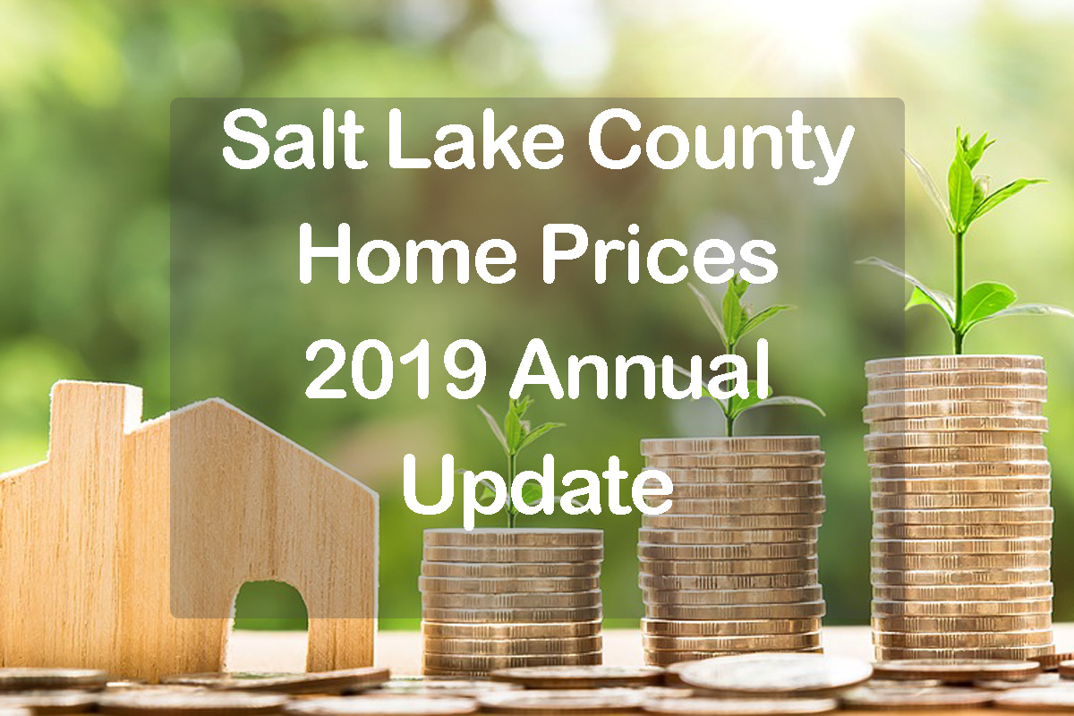 Salt Lake County Home Prices 2019 text with home and piles of money