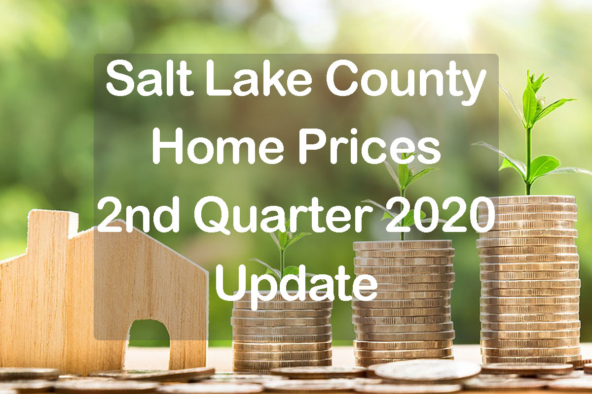 Salt Lake County Home Prices 2nd quarter 2020 text with home and piles of money
