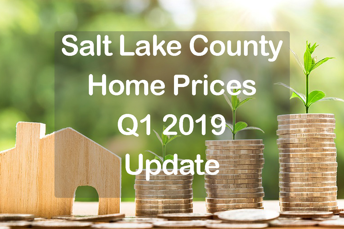 Salt Lake County Home Prices Q1 2019 text with home and piles of money
